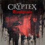 "CRYPTEX: ""Bloodmoon"""