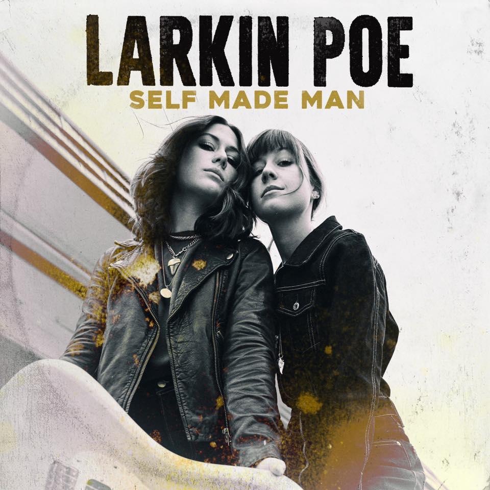 """LARKIN POE: Veröffentlichung von """"Self Made Man"""" rückt näher"""