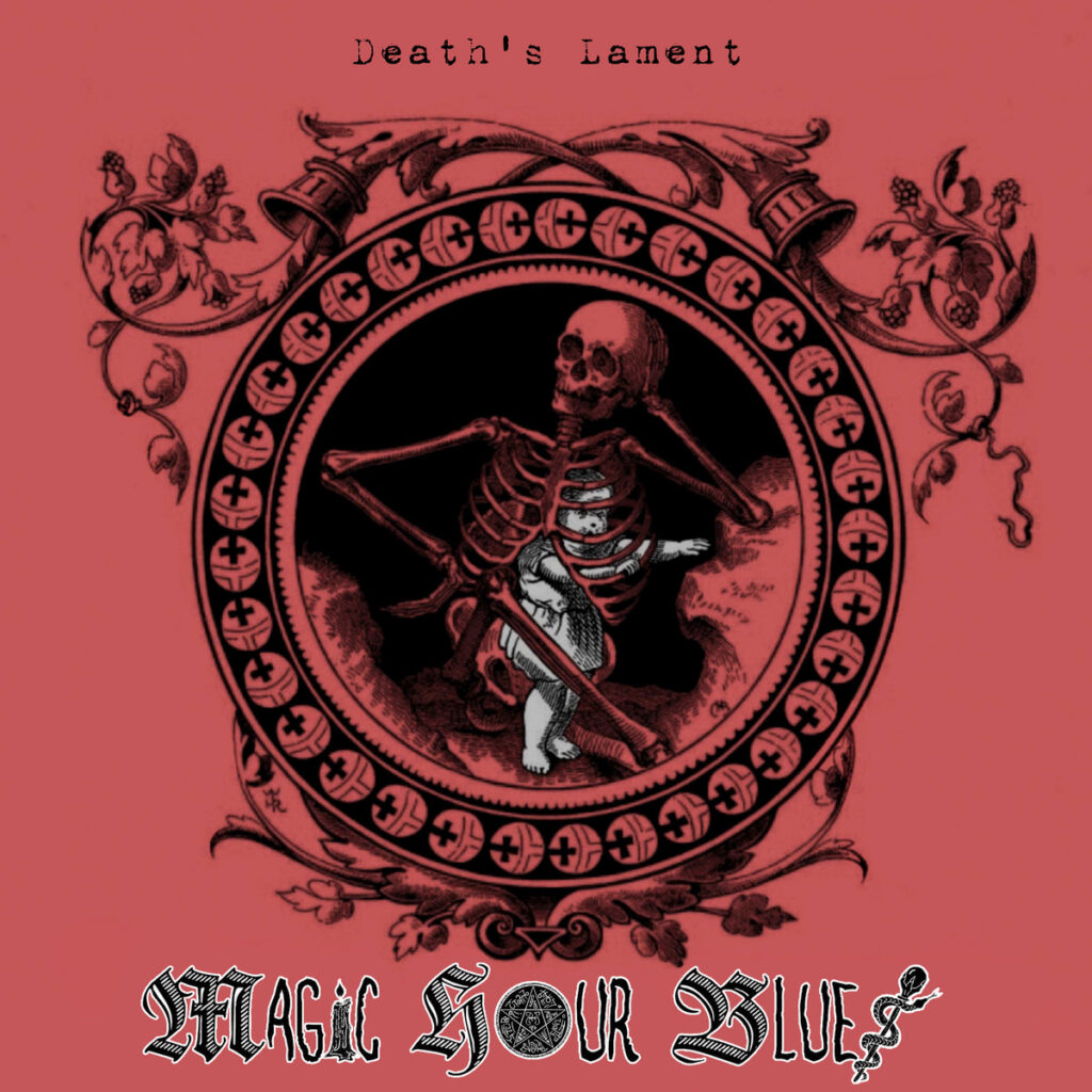 "MAGIC HOUR BLUES: ""Death's Lament"""