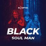 """SINOPTIK """"Black Soul Man"""""""