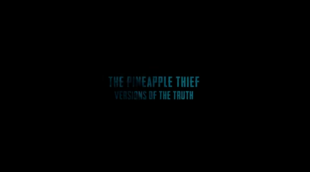 "THE PINEAPPLE THIEF: ""Versions Of The Truth"""