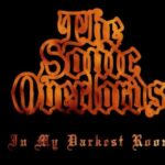 """THE SONIC OVERLORDS """"In My Darkest Room"""""""