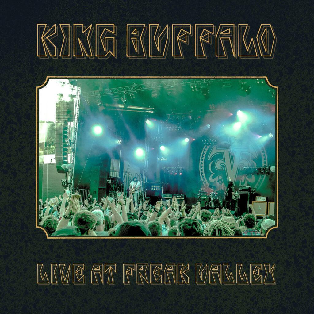 "KING BUFFALO: ""Live at Freak Valley"" – Vinyl Veröffentlichung"