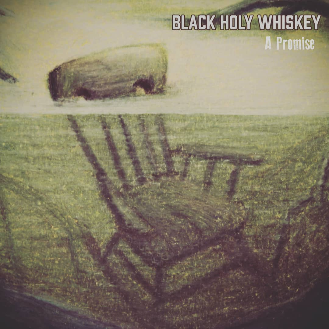 """Black Holy Whiskey """"A Promise"""""""