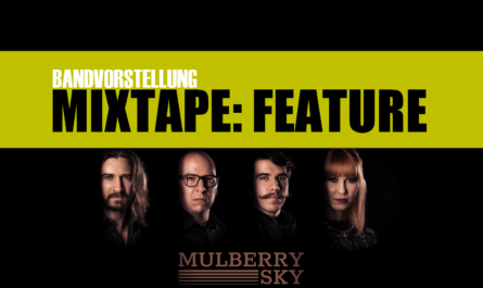 MIXTAPE: Feature mit MULBERRY SKY +++ The Sound Of Rock Radio