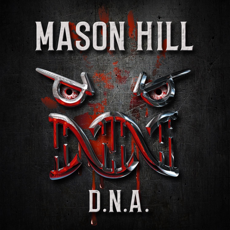 """MASON HILL """"D.N.A."""""""