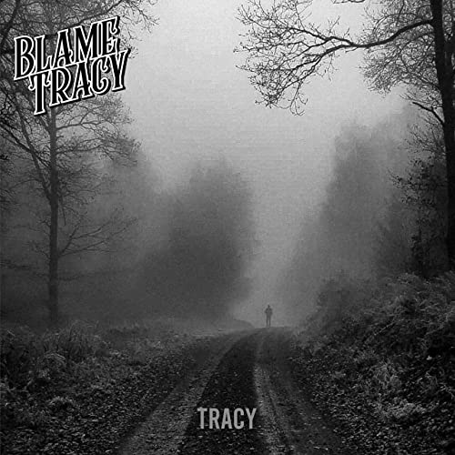 """Blame Tracy """"Tracy"""""""