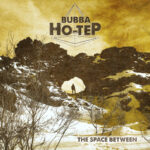 "Bubba Ho-Tep ""The Space Between"""