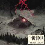 """Hound """"Without A Sound"""""""
