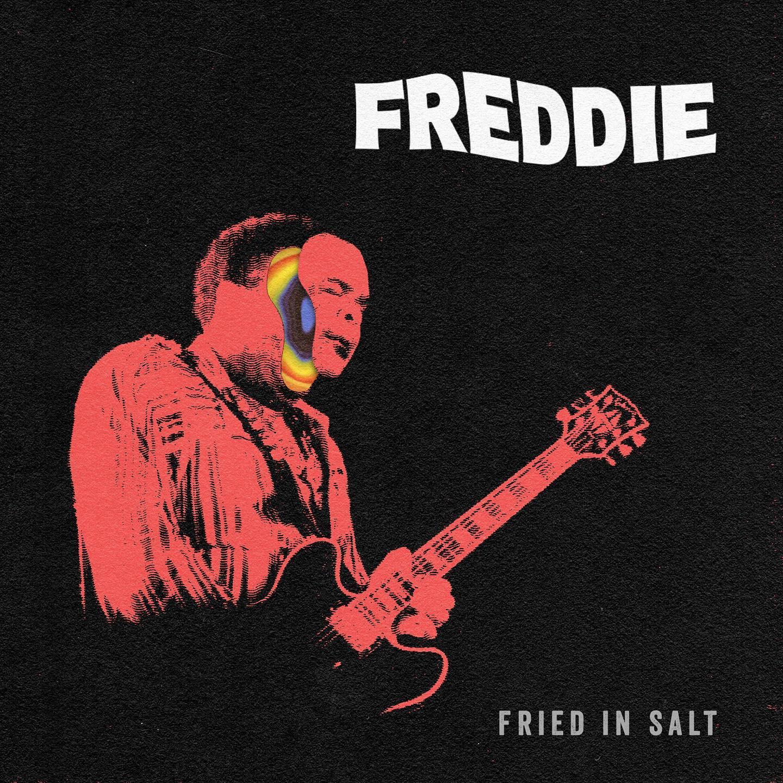 """Fried In Salt """"Freddie"""""""