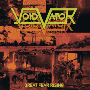"Void Vator ""Great Fear Rising"""