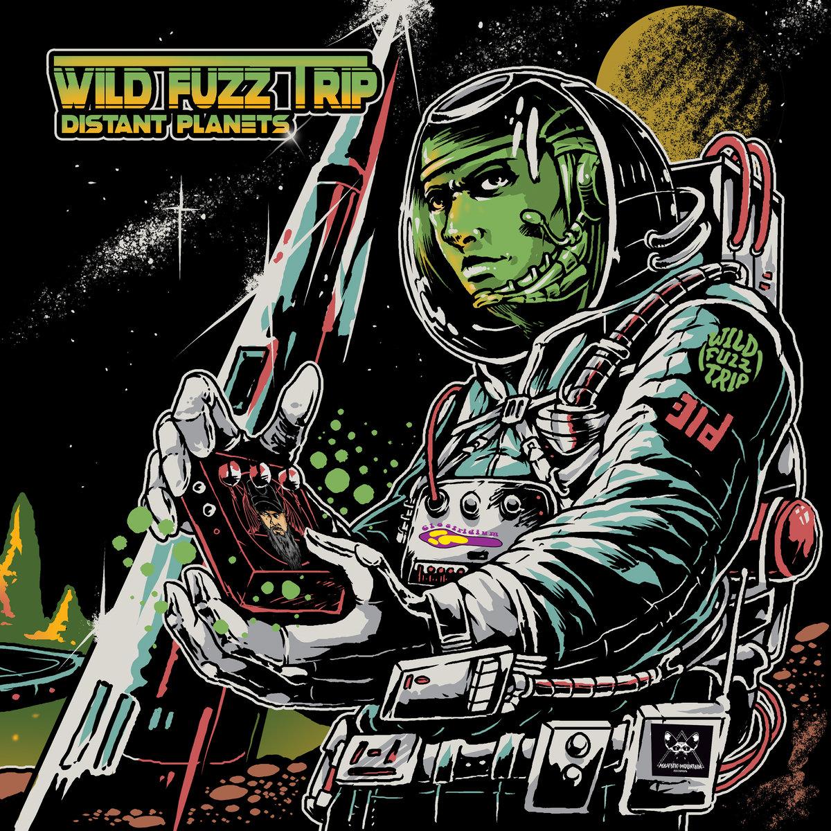 """Wild Fuzz Trip """"Distant Planets"""""""