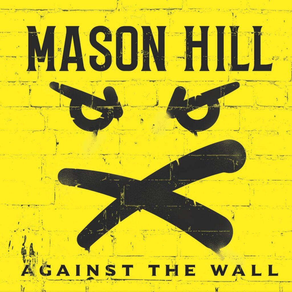 """MASON HILL: """"Against The Wall"""" packt die Ohrwürmer aus – die neue Hoffnung am britischen Rock-Himmel"""