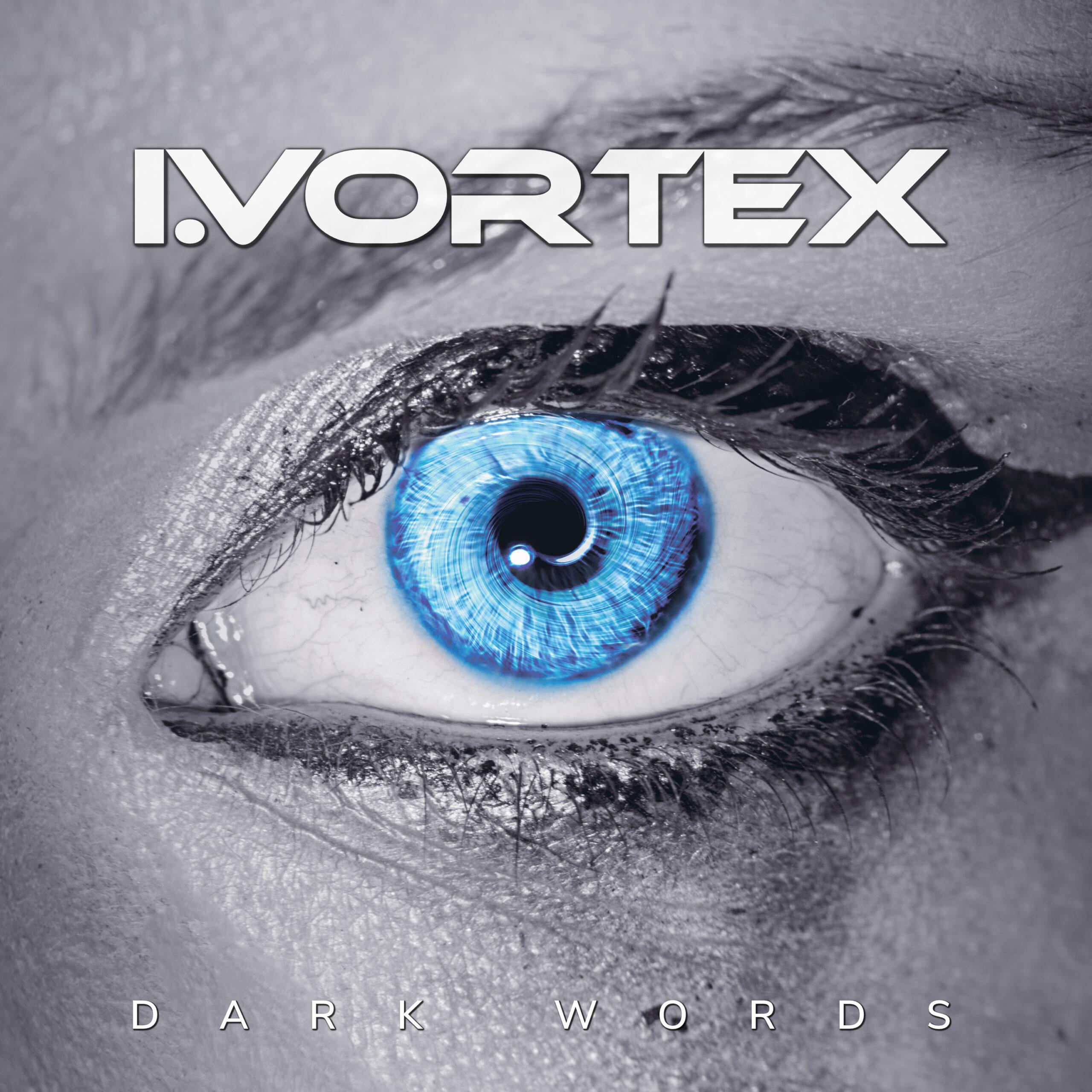 """I.VORTEX """"Dark Words"""""""