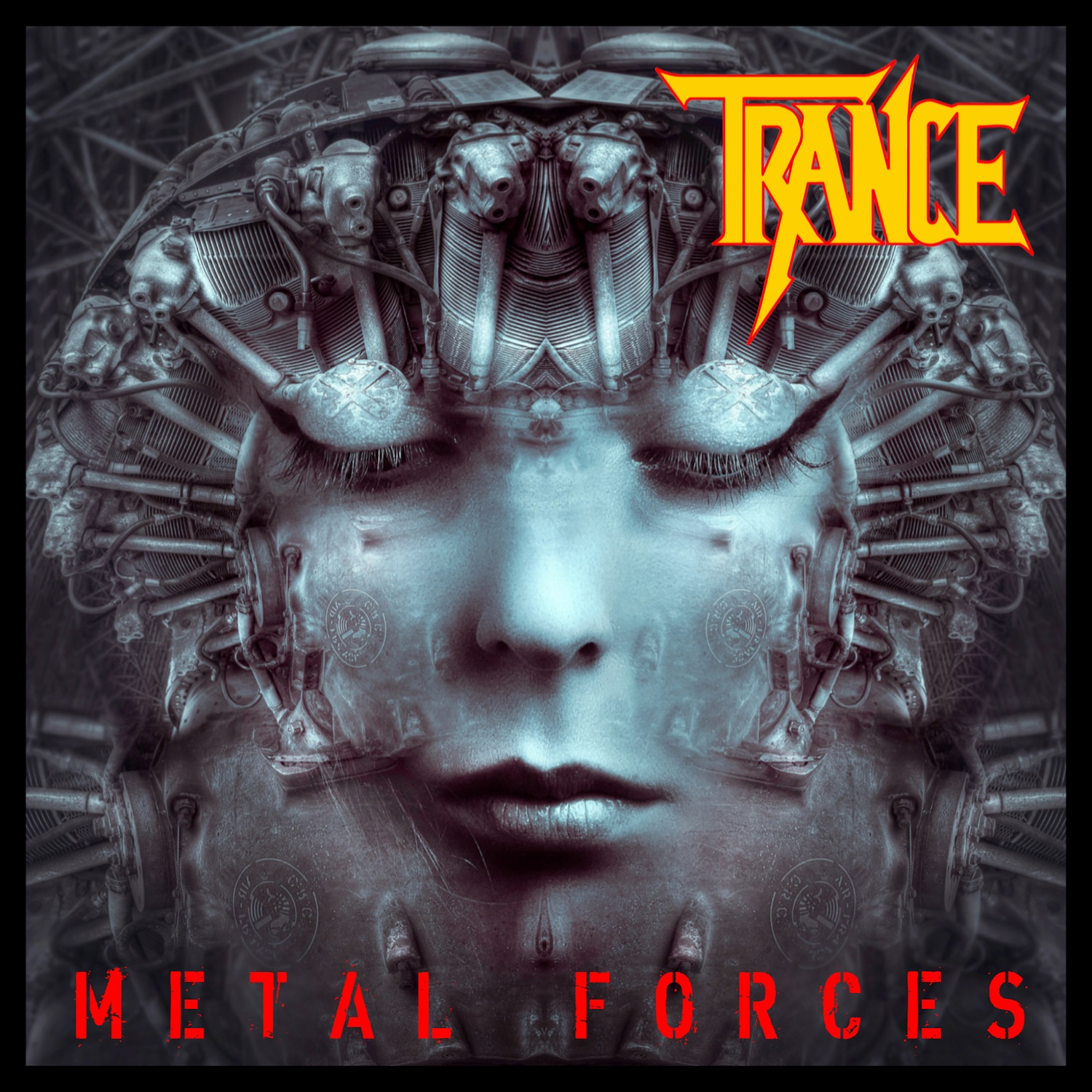"""TRANCE """"Metal Forces"""""""