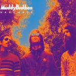 """Muddy Brothers """"Handmade"""""""