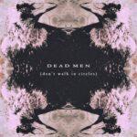 Greyface - Dead Men (Don't Walk In Circles)