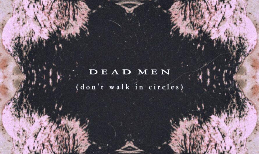 "GREYFACE: ""Dead Men (Don't Walk In Circles)"" – neues theatralisch explosives Gebräu der Dubliner"